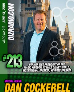DisneyBlu's DizRadio #213 w/ Special Guest: DAN COCKERELL (Former Vice President of the Magic Kingdom at Walt Disney World)