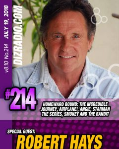 DisneyBlu's DizRadio #214 w/ Special Guest ROBERT HAYS (Homeward Bound, Airplane!, Starman the Series, Angie, Smokey and the Bandit and more)