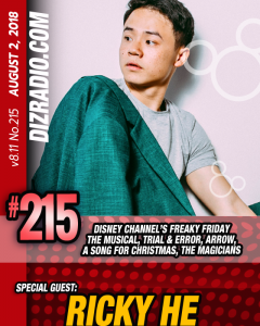 Show #215 w/ Special Guest RICKY HE (Disney Channel's Freaky Friday the Musical, Arrow, Trial & Error and more)