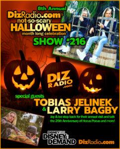 DizRadio Show #216 w/ Special Guests TOBIAS JELINEK & LARRY BAGBY (Disney's Hocus Pocus)