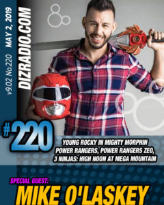 DisneyBlu's DizRadio Show #220 w/ Special Guest Mike O'Laskey (Young Rocky on Power Rangers, Power Rangers Zeo, 3 Ninjas High Noon at Mega Mountain, Martial Artist) to the show!