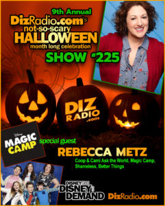 DizRadio Show #225 w/ Rebecca Metz (Coop & Cami Ask the World, Magic Camp, Shameless, Better Things)