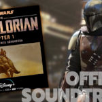 The Mandalorian: Chapter 1 Digital Soundtrack Available Today - Release Dates for Remaining Chapters too!