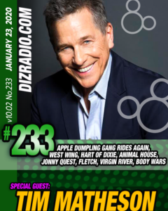 Disney Blu's DizRadio Show #233 w/ Special Guest TIM MATHESON (Apple Dumpling Gang Rides Again, Epcot's Body Wars, Animal House, Hart of Dixie, Fletch, Virgin River, West Wing)