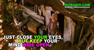 """""""Just close your eyes, but keep your mind wide open."""""""