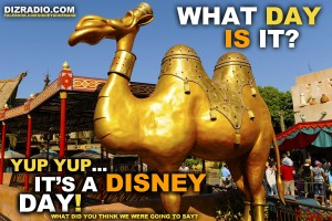 """""""What Day Is It? Yup, Yup...It's A Disney Day! What Did You Think We Were Going to Say?"""""""