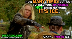 How many times do I got to tell you. My name's not Ernie no more. It's Ice. Okay...This is Ice!