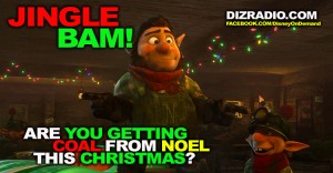 """""""Jingle BAM! - Are You Getting Coal from Noel this Christmas?"""" The Prep & Landing Crew is standing by!"""