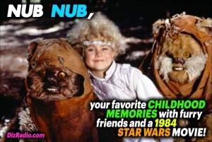 Nub Nub, your favorite Childhood Memories with furry friends and a 1984 Star Wars Movie