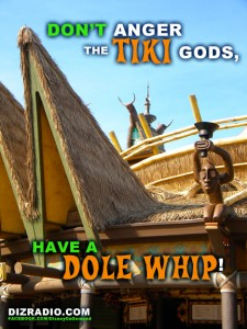 """""""Don't Anger the Tiki God, Have a Dole Whip!"""""""