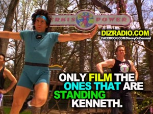 """""""Only film the ones that are standing Kenneth."""""""