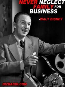 Walt Disney: Never Neglect Family For Business