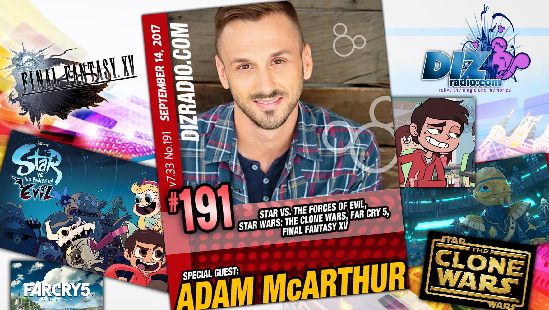 DisneyBlu's DizRadio Disney on Demand Podcast Show #191 w/ Special Guest: ADAM McARTHUR (Star Vs. The Forces of Evil, Star Wars The Clone Wars, Far Cry 5, Final Fantasy XV)