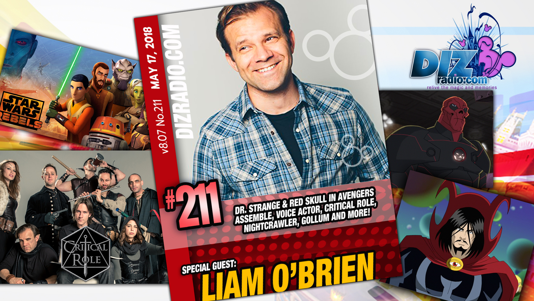 DisneyBlu's DizRadio Disney on Demand Show #211 w/ Special Guest LIAM O'BRIEN (Voice Actor as Dr. Strange and Red Skull on Avengers Assemble, Star Wars Rebels, Critical Role, Gollum, and more)