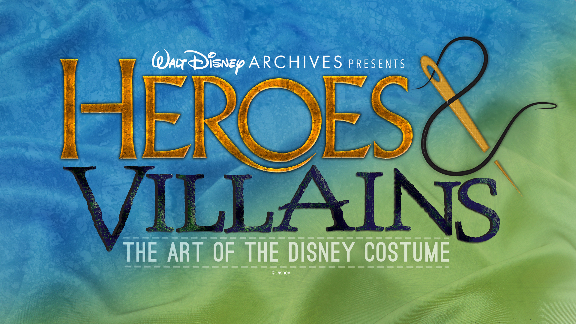 Brand-New Walt Disney Archives Exhibit Celebrating Disney's MostIconic Heroes and Villains to Open at D23 Expo 2019