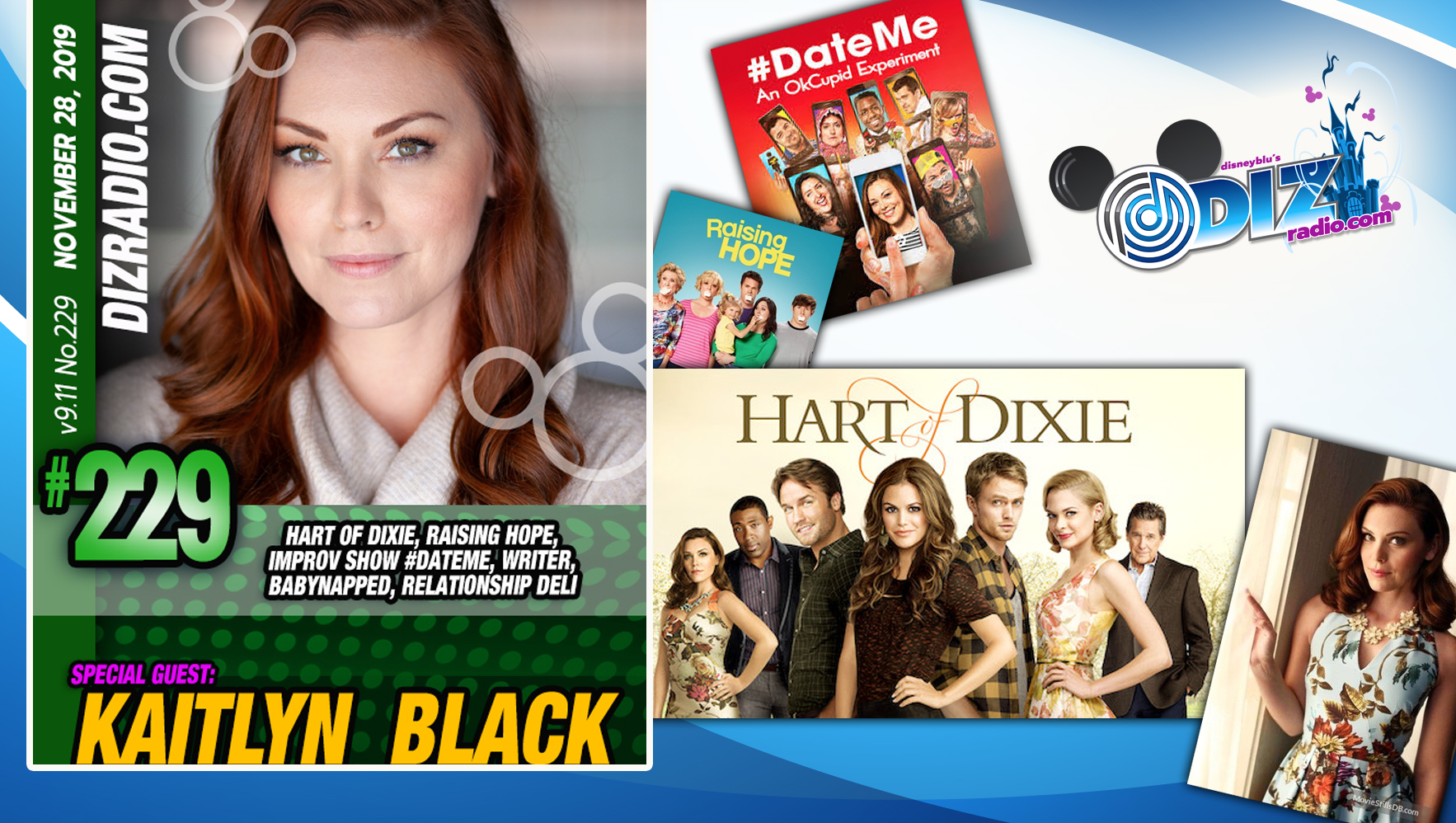 DisneyBlu's DizRadio Disney on Demand Show #229 w/Special Guest KAITLYN BLACK (Hart of Dixie, Raising Hope, Improv Show #DateMe, Writer, Babynapped, Relationship Deli)