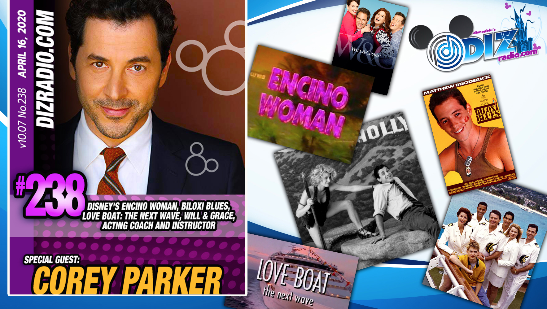 DisneyBlu's DizRadio Disney on Demand Podcast Show #238 w/ COREY PARKER (Disney's Encino Woman, Biloxi Blues, Love Boat The Next Wave, Still the Beaver, Will and Grace, Flying Blind, Acting Coach)